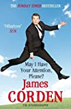 May I Have Your Attention, Please?: The Autobiography by Corden, James (2012) Paperback
