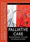 Palliative Care: Transforming the Care of Serious