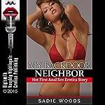 My Backdoor Neighbor: Hot First Anal Sex Erotica Story | Sadie Woods