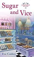 Sugar and Vice: A Cookie House Mystery