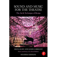 Sound and Music for the Theatre: The Art and Technique of Design, 4th Edition from Focal Press
