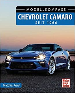 Chevrolet Camaro Seit 1966 Amazon Co Uk Matthias Gerst