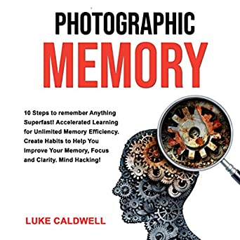 Amazon.com: Photographic Memory: 10 Steps to Remember