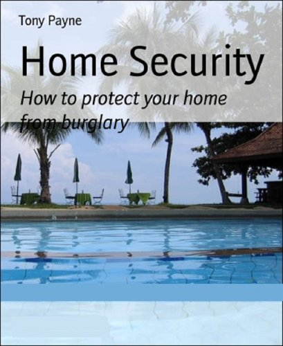 Home Security: How to protect your home from burglars