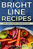img - for BRIGHT LINE RECIPES: EASY TASTY RECIPES FOR WEIGHT LOSS book / textbook / text book