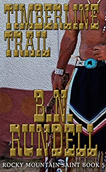 Timberline Trail (Rocky Mountain Saint Book 5) by [Rundell, B.N.]