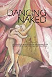 img - for Dancing Naked: An anthology of written drama, joy and frustration by the Osterville Writers' Group of the Cape Cod Writers' Center book / textbook / text book