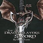 The Dragonslayer's Sword | Resa Nelson