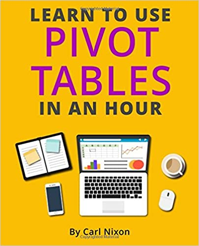 amazon com learn to use pivot tables in an hour an easy to follow