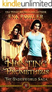 Hunting Prometheus (The Underworld Saga Book 8)
