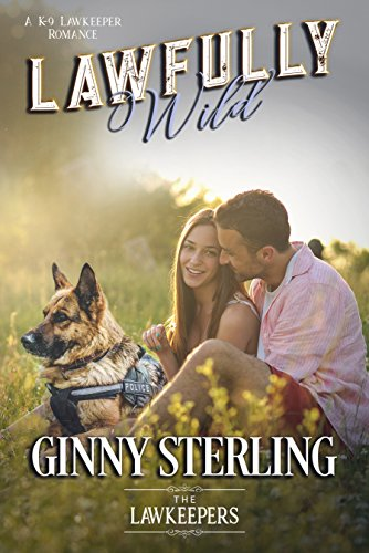 Lawfully Wild: Inspirational Christian Contemporary: A K-9 Lawkeeper Romance