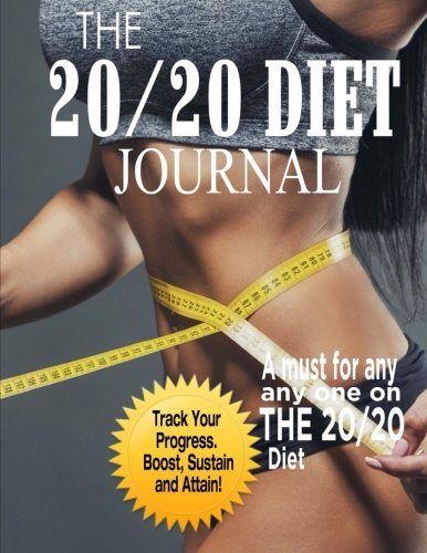 The 20/20 Diet Journal: The Ultimate Weight Loss Solution cover