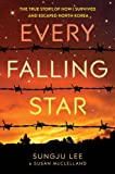 img - for Every Falling Star (UK edition): The True Story of How I Survived and Escaped North Korea book / textbook / text book