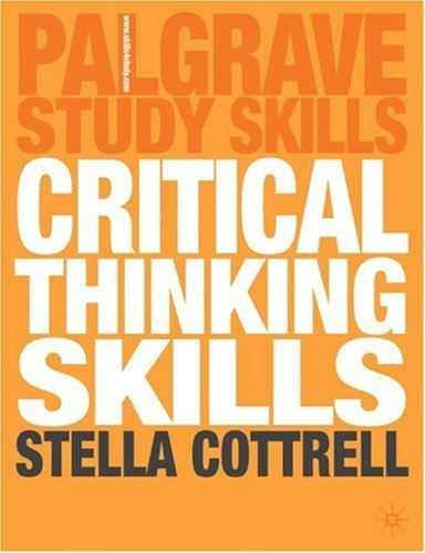 Critical Thinking Skills: Developing Effective Analysis and Argument (Palgrave Study Skills) by Dr Stella Cottrell (2005-09-09)