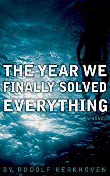 The Year We Finally Solved Everything by [Kerkhoven, Rudolf]