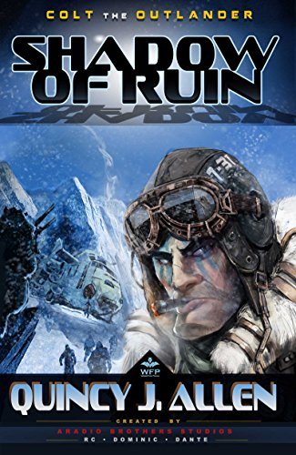 Colt the Outlander: Shadow of Ruin: An Alien Invasion Space Opera -