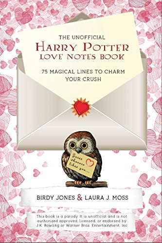 The Unofficial Harry Potter Love Notes Book: 75 Magical Lines to Charm Your -