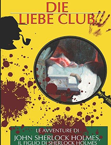Die Liebe Club Copertina flessibile – 7 nov 2016 Arthur Dayle Curt Matul Independently published 1519036132