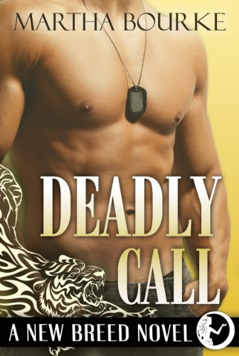 Deadly Call (New Breed Novels Book 2) by [Bourke, Martha]