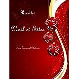 Recettes Noël et fêtes (French Edition)