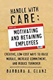 img - for Handle With CARE: Motivating and Retaining Employees book / textbook / text book