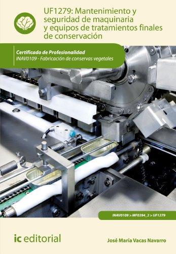 Mantenimiento y seguridad de maquinaria y equipos de tratamientos finales de conservación. INAV0109 (Spanish