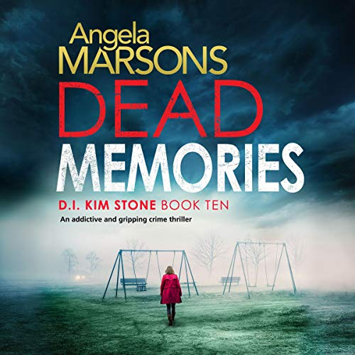 Pdf Thriller Dead Memories: An addictive and gripping crime thriller: Detective Kim Stone Crime Thriller, Book 10