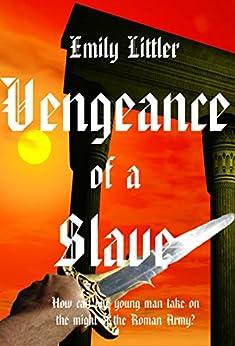 Vengeance of a Slave by [Littler, Emily]