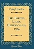 Amazon / Forgotten Books: Iris, Poppies, Lilies, Hemerocallis, 1934 Classic Reprint (Cooley s Gardens)
