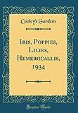 Amazon / Forgotten Books: Iris, Poppies, Lilies, Hemerocallis, 1934 Classic Reprint (Cooley s Gardens)