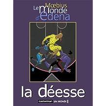 MONDE D'EDENA T03 (LE) : LA DÉESSE