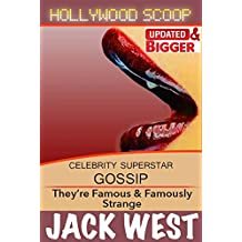 HOLLYWOOD SCOOP: A Curious Collection of Articles About the Famous, Infamous & the Downright Weird.