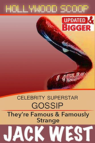 hollywood whispers celebrity superstar gossip quot odd unusual stories about the famous quot