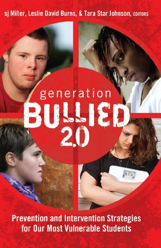 Generation BULLIED 2.0: Prevention and Intervention Strategies for Our Most Vulnerable Students (Gender and Sexualities