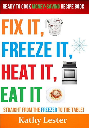 fix it freeze it heat it eat it - 2