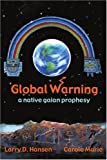 Global Warning: A Native Gaian Prophesy