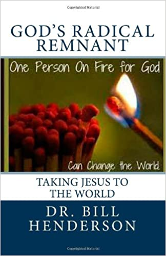 God's Radical Remnant: Taking Jesus To The World
