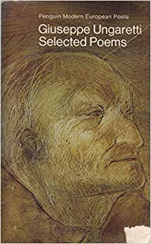 Giuseppe Ungaretti: Selected Poems (Modern European Poets)