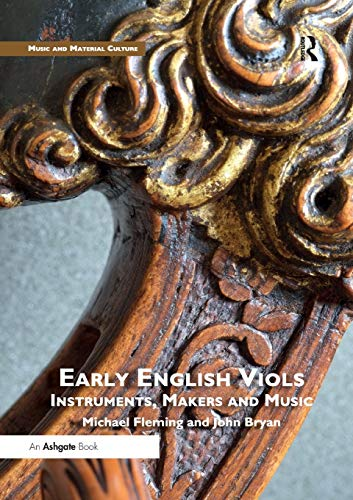 - Early English Viols: Instruments, Makers and Music (Music and Material Culture)