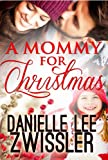 Download A Mommy for Christmas (Holiday Romance Collection Book 1) in PDF ePUB Free Online