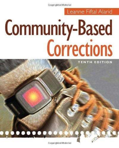 By Leanne Fiftal Alarid Community-Based Corrections (10th Tenth Edition) [Paperback]