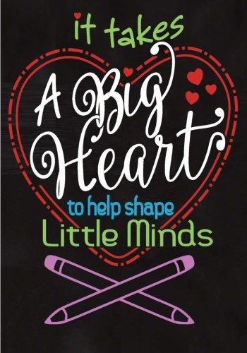 Read Online It Takes a Big Heart: Teacher Notebook, Journal or planer, Perfect as a Teacher Appreciation Gift, Inspirational or Thank You Gift for Teachers pdf