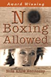 No Boxing Allowed, Nola Anne Hennessy, 1452504377