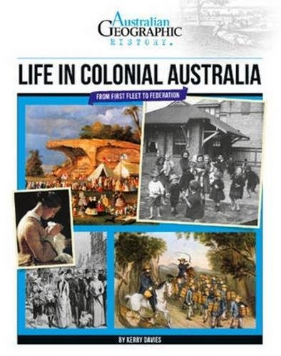 Aust Geographic History Life In Colonial Australia: History Year 5