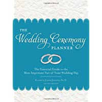 Wedding Ceremony Planner: The Essential Guide to the Most Important Part of Your Wedding Day