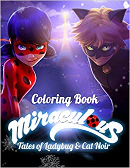 Miraculous Tales Of Ladybug And Cat Noir Coloring Book Activity