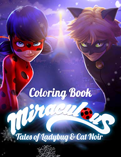Miraculous Tales of Ladybug and Cat Noir Coloring Book: Activity Book for Kids and Adults - 40 coloring pages