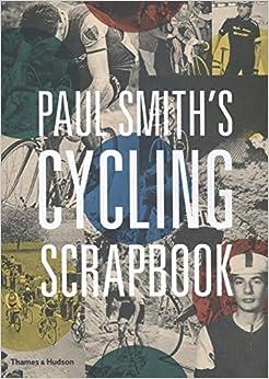 Paul Smith's Cycling Scrapbook por Richard Williams epub