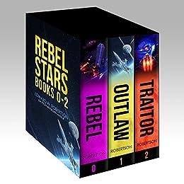 Rebel Stars: Books 0-2 by [Robertson, Edward W.]