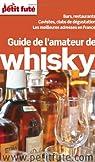 Petit Futé Guide de l'amateur de whisky par Labourdette